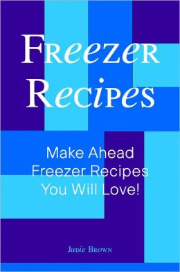 Freezer Recipes: Make Ahead Freezer Recipes You Will Love!