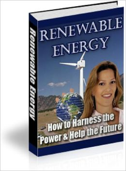 Renewable Energy: How to Harness the Power and Help the Future