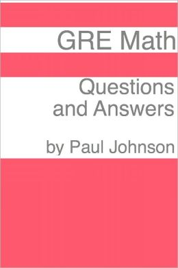 GRE Math: 250 Questions & Answers