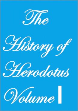 THE HISTORY OF HERODOTUS VOLUME I
