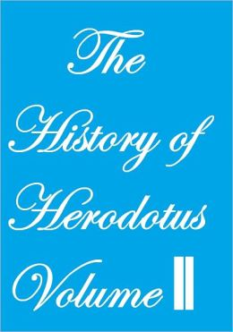 THE HISTORY OF HERODOTUS VOLUME II