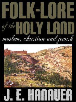 Folk-Lore Of The Holy Land