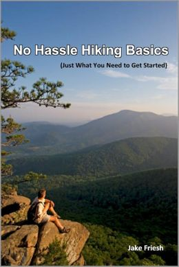 No Hassle Hiking Basics (Just What You Need to Get Started)
