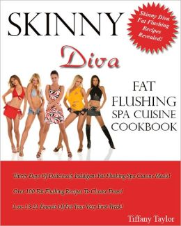 Skinny Diva Fat Flushing Spa Cuisine Cookbook