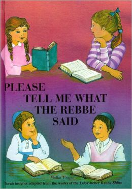 Please Tell Me What The Rebbe Said Vol. 1