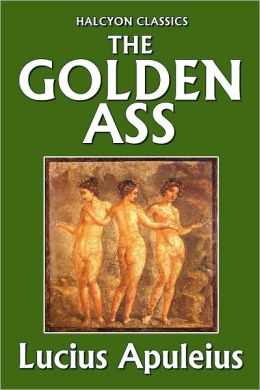 The Golden Ass by Lucius Apuleius