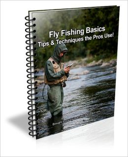 Fly Fishing Basics: Tips & Techniques the Pros Use!