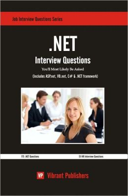 .NET Interview Questions You'll Most Likely Be Asked