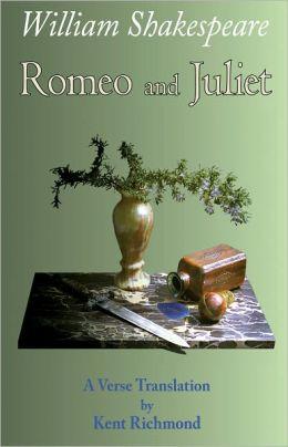 Romeo and Juliet: A Verse Translation