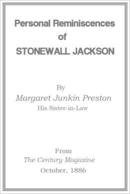 Personal Reminiscences of Stonewall Jackson [1886]