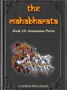 The Mahabharata, Book 13: Anusasana Parva