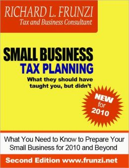 Small Business Tax Planning ... what they should have taught you, but didn't