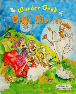 The Wonder Book of Bible Stories: (Illustrated)