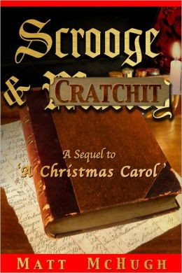 Scrooge & Cratchit: A Sequel to 'A Christmas Carol'
