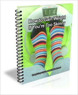 How to Gain Weight if You're too Skinny
