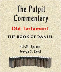 The Pulpit Commentary-Book of Daniel