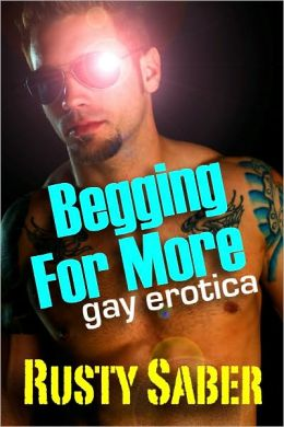 Begging For More: Gay Erotica