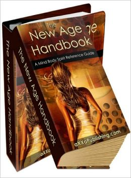New Age Handbook- A Mind Body Spirit Reference Guide!
