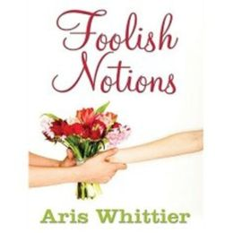 Foolish Notions (Cozy Romantic Suspense)
