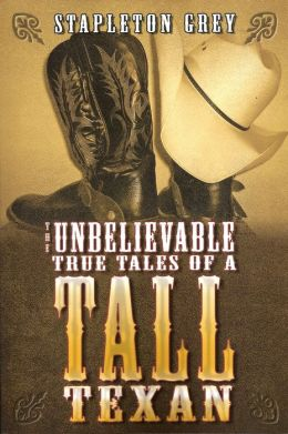The Unbelievable True Tales of a Tall Texan