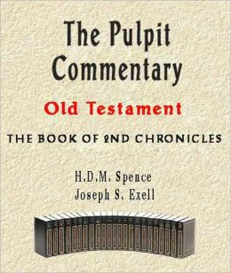 The Pulpit Commentary-Book of 2nd Chronicles