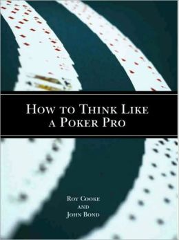 How to Think Like a Poker Pro