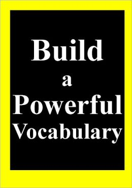 Build a Powerful Vocabulary