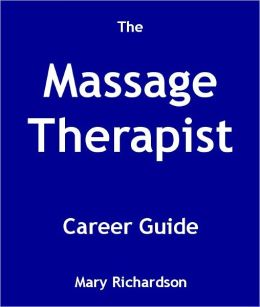 The Massage Therapist Career Guide