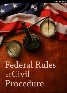 2011-2012 Federal Rules of Civil Procedure (FRCP) (with ALL Committee Notes)