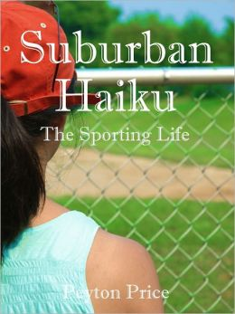 Suburban Haiku: The Sporting Life