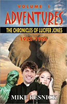 Adventures: The Chronicles of Lucifer Jones Volume I -- 1922-1926