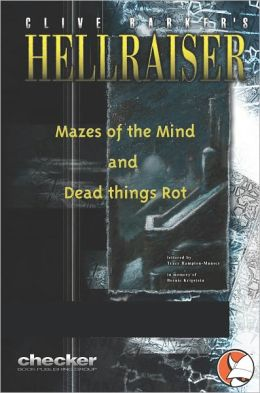Hellraiser : Mazes of the Mind & Dead Things Rot