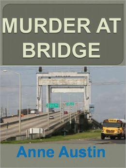 MURDER AT BRIDGE w/Direct link technology (A Mystery Thriller)