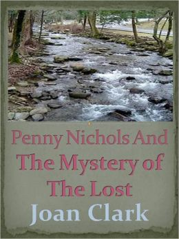Penny Nichols And The Mystery of The Lost w/Direct link technology (A Classic Mystery Novel)