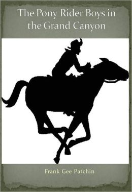 The Pony Rider Boys in the Grand Canyon w/ Direct link technology (A Mystery Classic)