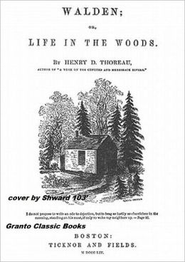 Walden ( or Life in the Woods) By Henry David Thoreau