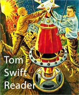 Tom Swift Reader: 5 Vintage Sci-fi Masterpieces