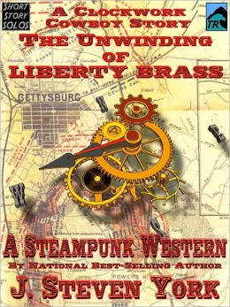 The Unwinding of Liberty Brass - A Clockwork Cowboy Story