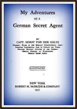 My Adventures as a German Secret Agent