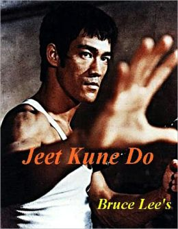 Bruce Lee's Jeet Kune Do - Bruce Lee Martial Arts