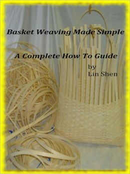 Basket Weaving Made Simple A Complete How To Guide ;Basket weaving can be a great stress relieving hobby, you will instantly learn all the basket making tips and techniques of how to make a basket and step by step basket making instructions. enjoy