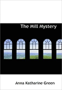 The Mill Mystery w/ Nook Direct Link Technology (A Classic Mystery Novel)