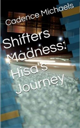 Shifters Madness: Hisa's Journey