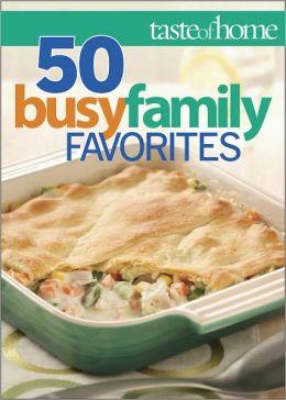 Taste of Home 50 Busy Family Favorites