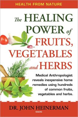 The Healing Power of Fruits, Vegetables and Herbs