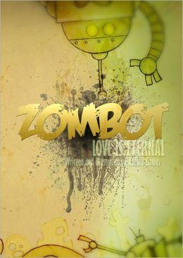 Zombot, Love Is Eternal