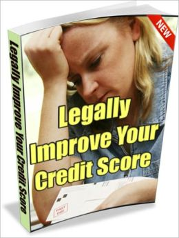 Legally Improve Your Credit Score