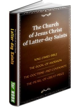 The Standard Works of The Church of Jesus Christ of Latter-day Saints (LDS Church) - The Holy Bible (King James version), The Book of Mormon: Another Testament of Jesus Christ, The Doctrine and Covenants, The Pearl of Great Price - THE LDS SCRIPTURES