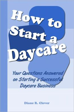How to Start a Daycare: Your Questions Answered on Starting a Successful Daycare Business