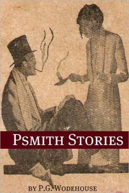 Collected Psmith Stories (Annotated with biography about the life and times of P.G. Wodehouse)